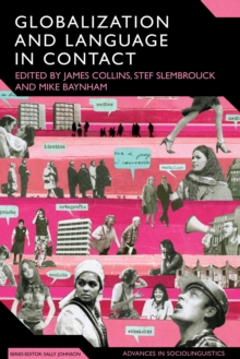 Image for Globalization and Language in Contact: Scale, Migration, and Communicative Practices