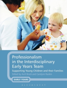 Image for Professionalism in the interdisciplinary early years team  : supporting young children and their families