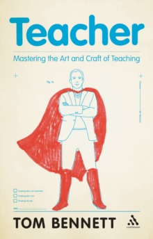 Image for Teacher  : mastering the art and craft of teaching