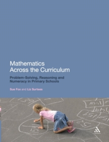 Image for Mathematics across the curriculum  : problem-solving, reasoning, and numeracy in primary schools