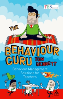 Image for The behaviour guru  : behaviour management solutions for teachers