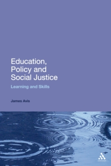 Image for Education, Policy and Social Justice: Learning and Skills