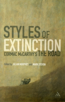 Image for Styles of extinction  : Cormac McCarthy's The road