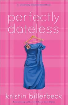 Image for Perfectly dateless: a Universally misunderstood novel