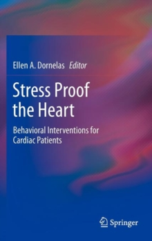 Image for Stress proof the heart  : behavioral interventions for cardiac patients