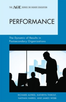 Image for Performance : The Dynamic of Results in Postsecondary Organizations