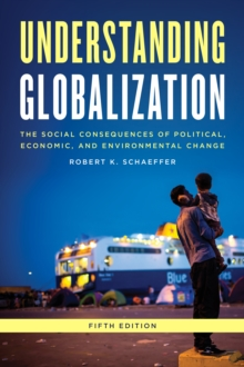 Image for Understanding globalization  : the social consequences of political, economic, and environmental change