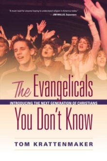 Image for The Evangelicals You Don't Know : Introducing the Next Generation of Christians