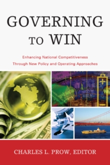 Image for Governing to Win : Enhancing National Competitiveness Through New Policy and Operating Approaches