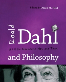Image for Roald Dahl and philosophy  : a little nonsense now and then