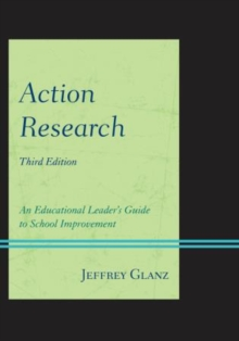 Image for Action Research : An Educational Leader's Guide to School Improvement