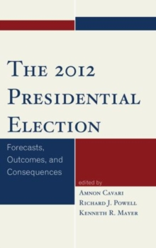 Image for The 2012 presidential election  : forecasts, outcomes, and consequences