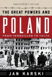 Image for The great powers and Poland  : from Versailles to Yalta