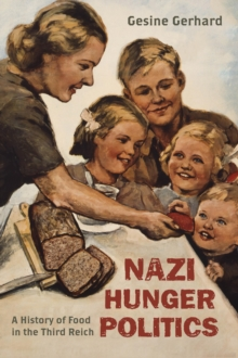 Image for Nazi hunger politics  : a history of food in the Third Reich