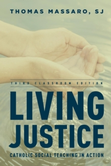 Image for Living justice  : Catholic social teaching in action