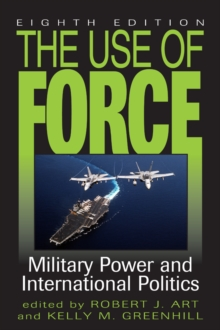 Image for The Use of Force : Military Power and International Politics