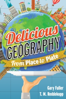 Image for Delicious Geography : From Place to Plate