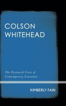 Image for Colson Whitehead  : the postracial voice of contemporary literature