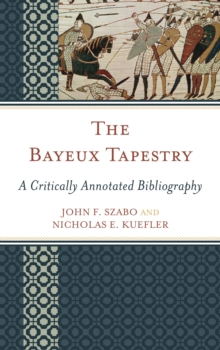 Image for The Bayeux Tapestry : A Critically Annotated Bibliography