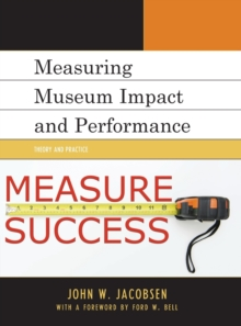 Image for Measuring museum impact and performance  : theory and practice