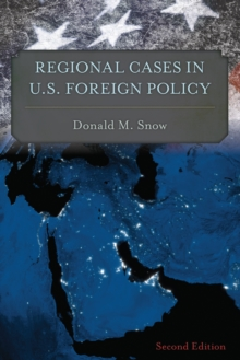 Image for Regional cases in U.S. foreign policy