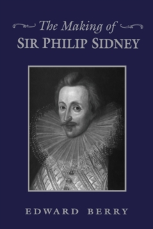 Image for The Making of Sir Philip Sidney