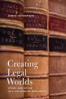 Image for Creating Legal Worlds : Story and Style in a Culture of Argument