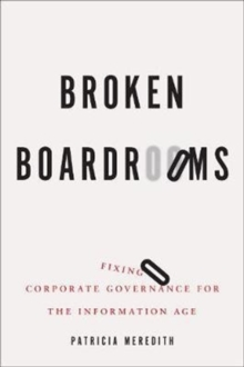 Image for Better Boardrooms : Repairing Corporate Governance for the 21st Century