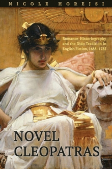 Image for Novel Cleopatras: Romance Historiography and the Dido Tradition in English Fiction, 1688-1785