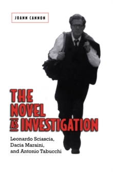 Image for Novel as Investigation: Leonardo Sciascia, Dacia Maraini, and Antonio Tabucchi