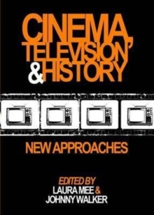 Image for Cinema, television and history  : new approaches
