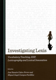 Image for Investigating Lexis  : vocabulary teaching, ESP, lexicography and lexical innovation