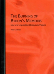 Image for The burning of Byron's memoirs  : new and unpublished essays and papers