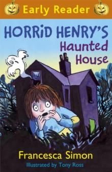 Horrid Henry's haunted house - Simon, Francesca