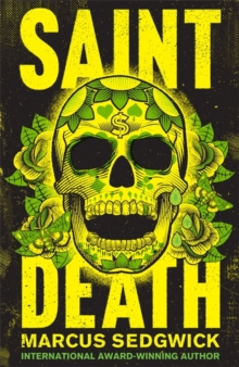 Image for Saint Death : shortlisted for the CILIP Carnegie Media 2018
