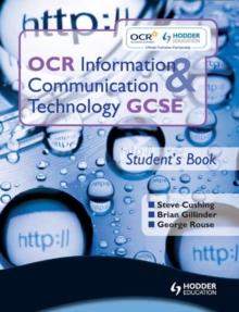 Image for OCR information & communication technology GCSE.: (Student's book)