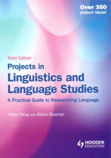 Image for Projects in linguistics and language studies  : a practical guide to researching language
