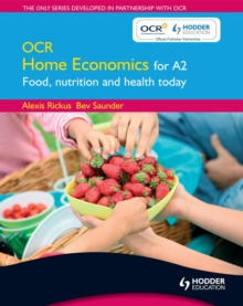 OCR home economics for A2: food, nutrition and health today