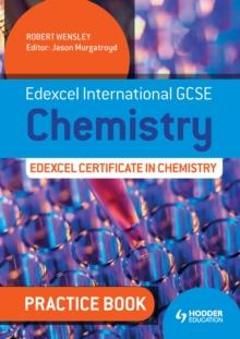 Image for Edexcel international GCSE chemistry: Edexcel certificate in chemistry. (Practice book)