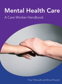 Image for Mental health care: a care worker handbook