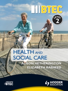 BTEC level 2 health and social care - Rasheed Elizabeth Hetherington Alison