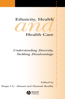 Image for Ethnicity, health and health care: understanding diversity, tackling disadvantage