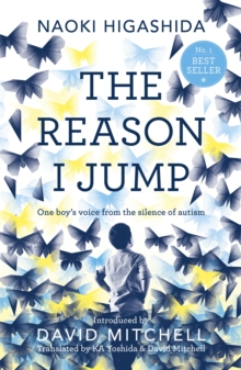 Image for The reason I jump  : one boy's voice from the silence of autism