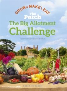 The patch  : the big allotment challenge - Evelegh, Tessa
