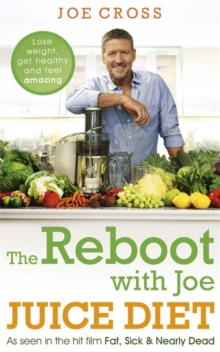 Image for The reboot with Joe juice diet  : lose weight, get healthy and feel amazing
