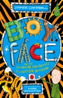 Image for Boyface and the Quantum Chromatic Disruption Machine