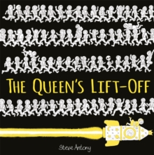 The queen's lift-off - Antony, Steve
