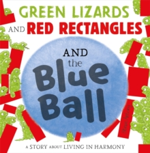 Image for Green lizards and red rectangles and the blue ball