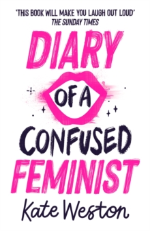Diary of a confused feminist - Weston, Kate
