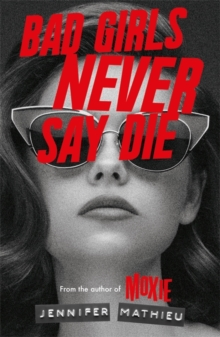 Image for Bad girls never say die